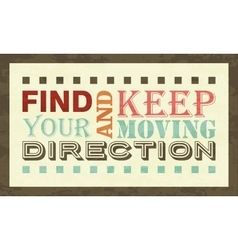 Find your direction and keep moving poster vector