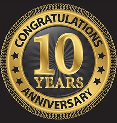 10 years anniversary congratulations gold label vector