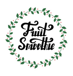 fruit smoothie hand written lettering vector image vector image