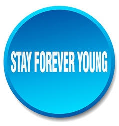 Stay forever young blue round flat isolated push vector