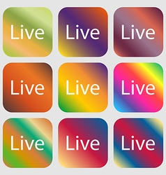 Live sign icon nine buttons with bright gradients vector