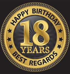 18 years happy birthday best regards gold label vector image vector image