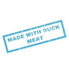 Made with duck meat rubber stamp vector