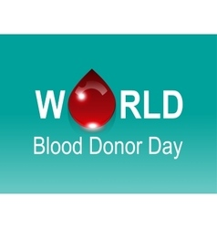 World blood donor day red drop on green vector
