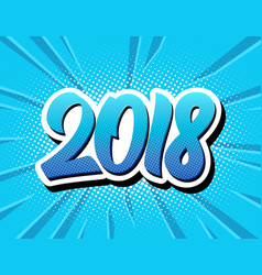happy new year 2018 pop art comic style poster vector image