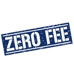 Zero fee square grunge stamp vector
