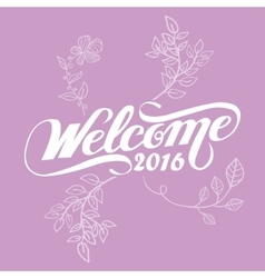 welcome 2016 floral flower happy new year violet vector image vector image