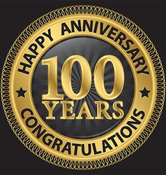 100 years happy anniversary congratulations gold vector