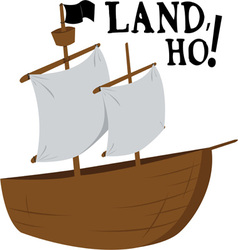 Land Ho vector image