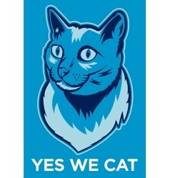 Yes we cat poster vector