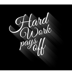 Inspirational vintage typo hard work pays off vector