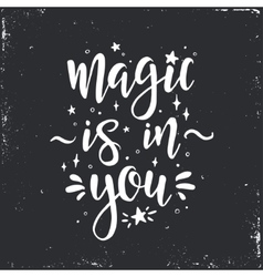 Magic is in you inspirational hand drawn vector
