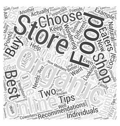 Tips for Choosing an Organic Food Store to Shop At vector image vector image