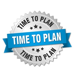 Time to plan 3d silver badge with blue ribbon vector
