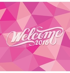 Welcome 2016 polygon happy new year pink girly vector