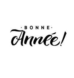 Happy new year calligraphy in french greeting vector