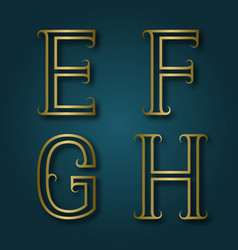 E f g h shiny golden letters with shadow vector