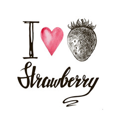 Inscription i love strawberries vector
