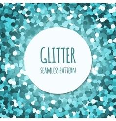 Cyan glitter seamless pattern vector