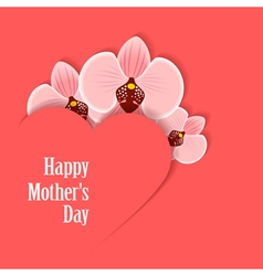 Happy Motherss Day Card with heart and orchid vector image vector image