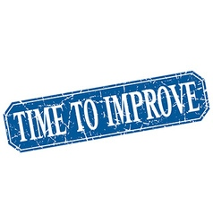 Time to improve blue square vintage grunge vector