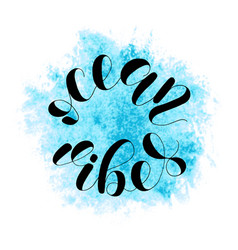 ocean vibes lettering vector image vector image