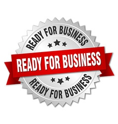 Ready for business 3d silver badge with red ribbon vector