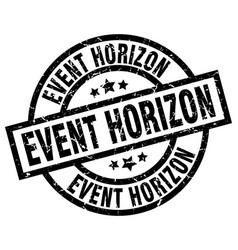Event horizon round grunge black stamp vector