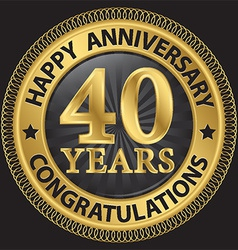 40 years happy anniversary congratulations gold vector