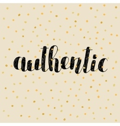 Authentic brush lettering vector