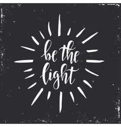 Be the light inspirational hand drawn vector