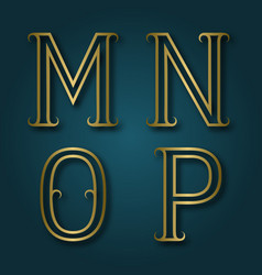 M n o p shiny golden letters with shadow vector