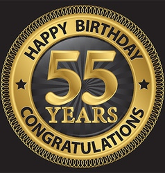 55 years happy birthday congratulations gold label vector
