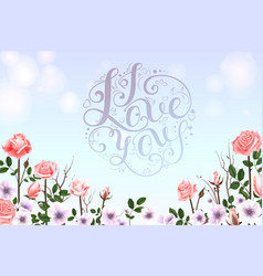 I love you lettering with rose vector