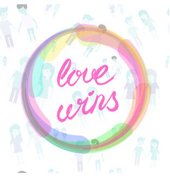 love wins lettering text drawn by hand vector image