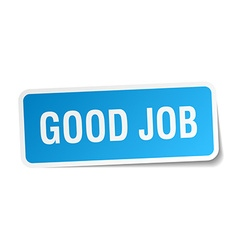 Good job blue square sticker isolated on white vector