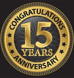 15 years anniversary congratulations gold label vector