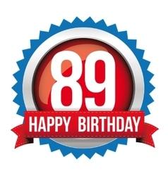 Eighty nine years happy birthday badge ribbon vector