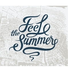 Feel the summer calligraphic retro grunge poster vector