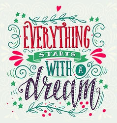 Everything starts with a dream Quote Hand drawn vector image