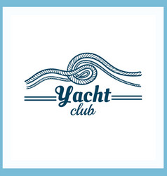 Yacht club badge with rope vector