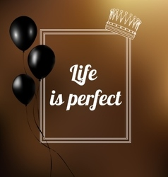 Phrase - life is perfect vector