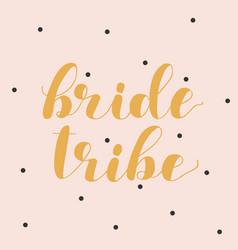 Bride tribe brush lettering vector