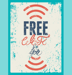 Free wi-fi typographic vintage grunge poster vector