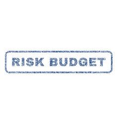Risk budget textile stamp vector