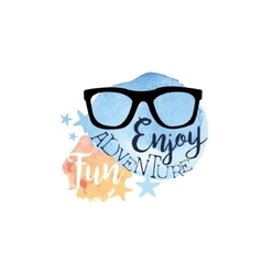 Enjoy fun adventure message watercolor stylized vector