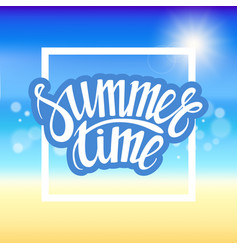 Summer time hand drawn brush pen lettering vector