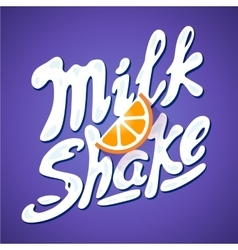Lettering milkshake sign with orange - label for vector