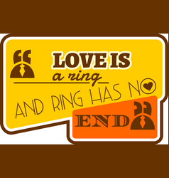 Love is ring and the rings has no end quote vector