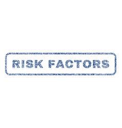 Risk factors textile stamp vector